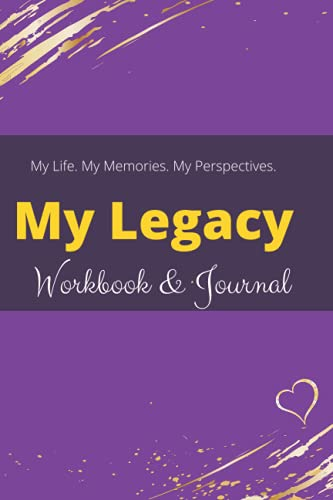 Compare Textbook Prices for Legacy Workbook & Journal: My Life My Story My Perspectives - Things I Want You to Know About Me  ISBN 9798735939061 by Digitals, YahRoma