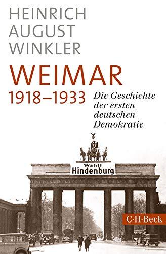 Weimar 1918-1933: Die Geschichte der ersten deutschen Demokratie