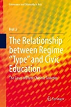 """The Relationship between Regime """"Type"""" and Civic Education: The Cases of Three Chinese Societies"""