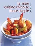 La vraie cuisine chinoise toute simple
