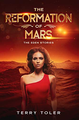 THE REFORMATION OF MARS (The Eden Stories Book 2)