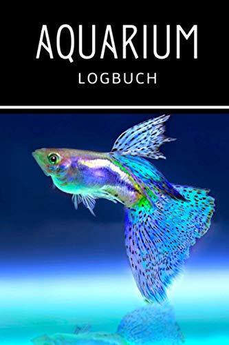 Aquarium Logbuch: Aquaristik Tagebuch zur Unterstützung deiner Aquariumpflege. Geschenke für Aquarianer.