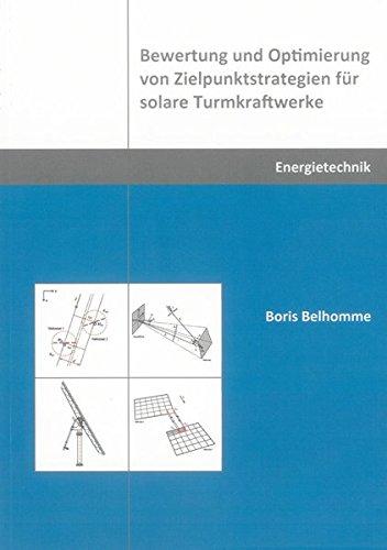 Bewertung und Optimierung von Zielpunktstrategien für solare Turmkraftwerke (Berichte aus der Energietechnik)