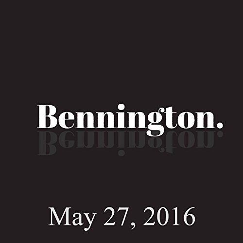 Bennington Archive, May 27, 2016 audiobook cover art