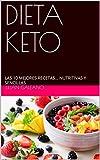 DIETA KETO: LAS 10 MEJORES RECETAS NUTRITIVAS Y SENCILLAS