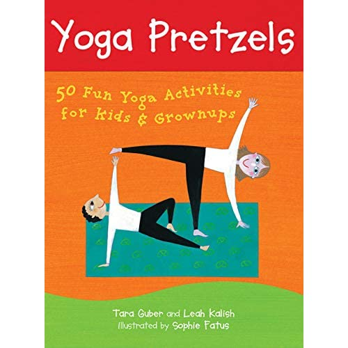 Yoga Pretzels (Yoga Cards): Tara Guber, Leah Kalish, Sophie ...