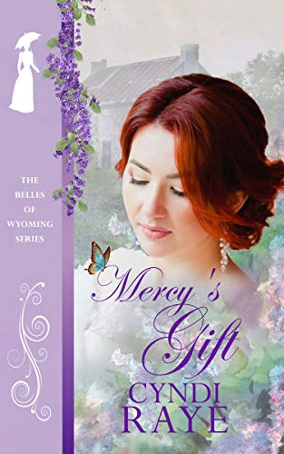Mercy's Gift (The Belles of Wyoming Book #8) by [Cyndi Raye, Virginia McKevitt]