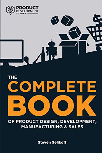 [100% OFF] The COMPLETE BOOK of Product Design, Development, Manufacturing, and Sales – Amazon