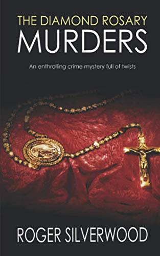 Compare Textbook Prices for THE DIAMOND ROSARY MURDERS an enthralling crime mystery full of twists Yorkshire Murder Mysteries  ISBN 9781789315400 by SILVERWOOD, ROGER