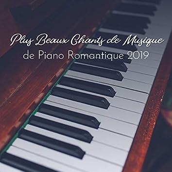 Plus Beaux Chants de Musique de Piano Romantique 2019