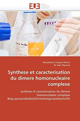 Synthese et caracterisation du dimere homonucleaire complexe: synthese et caracterisation du dimere homonucleaire complexe Bis(µ-pyrazolato)bis[(formato)(pyrazole)zinc(II)] (Omn.Univ.Europ.)