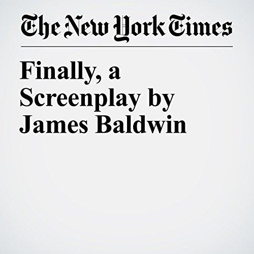 Finally, a Screenplay by James Baldwin copertina