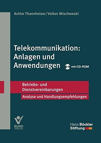 Telekommunikation: Anlagen und Anwendungen (Betriebs- und Dienstvereinbarungen der Hans-Böckler-Stiftung)