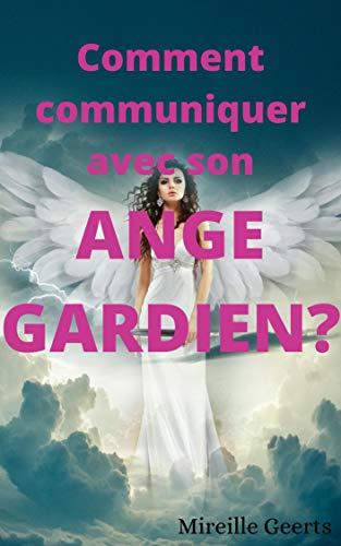 Comment communiquer avec son Ange gardien ?