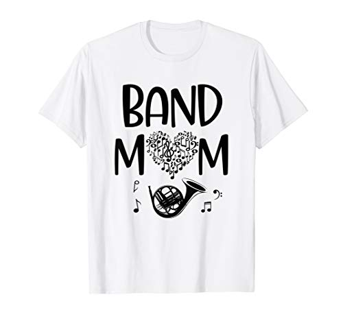 Band Mom French Horn Marching Band Quote Game Day Gift T-Shirt