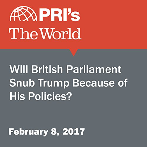 Will British Parliament Snub Trump Because of His Policies? audiobook cover art