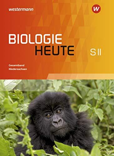 Biologie heute SII - Ausgabe für Niedersachsen: Gesamtband: Sekundarstufe 2 - Ausgabe 2017