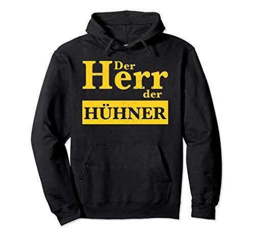 Der Herr der Hühner Bauernhof Huhn Henne Hahn Küken Eier Pullover Hoodie