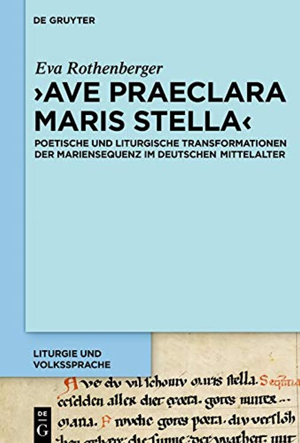バケット思いやりのある高度'Ave praeclara maris stella': Poetische und liturgische Transformationen der Mariensequenz im deutschen Mittelalter (Liturgie und Volkssprache 2) (German Edition)