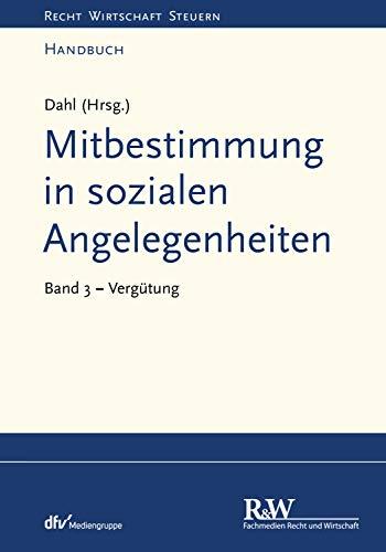 Mitbestimmung in sozialen Angelegenheiten, Band 3: Vergütung (Recht Wirtschaft Steuern - Handbuch)