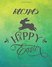 Easter Recipes: Blank Recipe Journal Book to Write In Favorite Easter Recipes