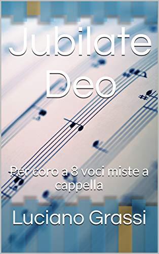 Jubilate Deo: Per coro a 8 voci miste a cappella (Antologia corale Vol. 1) (Italian Edition)