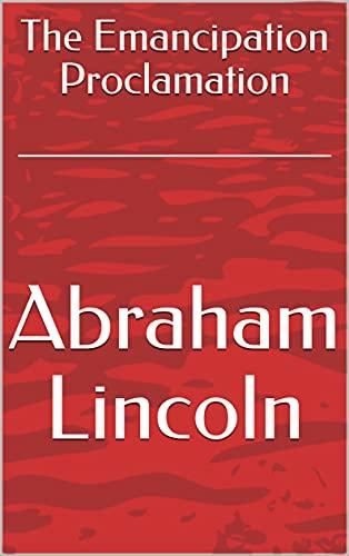 The Emancipation Proclamation (English Edition)