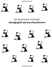 My Mourning Journey Through Grief And Loss of My First Love: A diary to write in for women