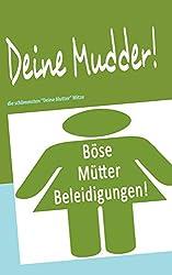 Buch-Tipp: Deine Mudder!: die schlimmsten Deine Mutter Witze