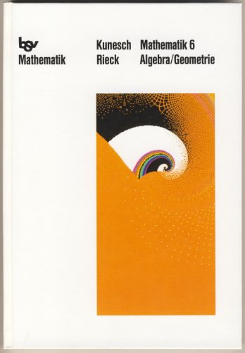 bsv Mathematik - Die Weisse Reihe. Neubearbeitung für Bayern / bsv Mathematik - Die Weisse Reihe. Neubearbeitung für Bayern: 6. Jahrgangsstufe. Algebra /Geometrie