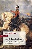 Les Libertadors - L'émancipation de l'Amérique latine (1810-1830)