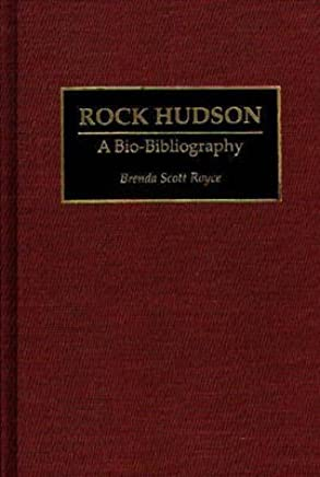 [(Rock Hudson : A Bio-Bibliography)] [By (author) Brenda Scott Royce] published on (February, 1995)