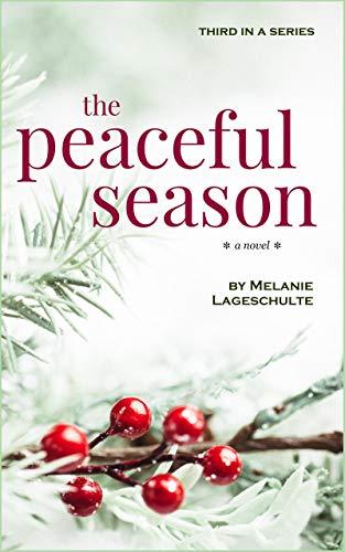 The Peaceful Season: a novel (Book 3) (Melinda Foster Series)