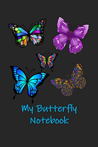 My Butterfly Notebook: A Butterfly Themed Thoughtful Gift For Butterfly Lovers. 6X9 Blank Lined Notebook / Journal V14. To Write, Take Notes, Sketch, ... Track Exercise And Quickly Write Down Ideas
