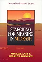 Searching for Meaning in Midrash: Lessons for Everyday Living (Sources of American Indian Oral Literature)
