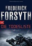 Die Todesliste: Thriller - Frederick Forsyth