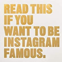 Read This if You Want to Be Instagram Famous