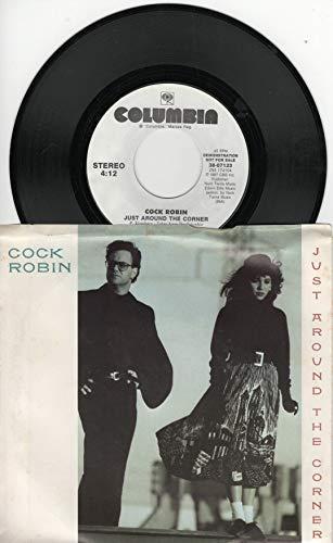 Cock Robin: Just Around the Corner (4:12 Stereo Version) B/w Just Around the Corner (Same 4:12 Stereo Version)