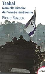 Tsahal - Nouvelle histoire de l'armée israélienne de Pierre RAZOUX
