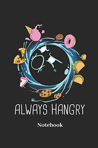Always Hangry Notebook: Liniertes Notizbuch für hungrige Fast Food, Pizza und Donut Fans - Notizheft Klatte für Männer, Frauen und Kinder