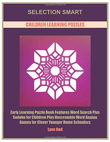 Selection Smart Children Learning Puzzles: Early Learning Puzzle Book Features Word Search Plus Sudoku for Children Plus Unscramble Word Genius Games for Clever Younger Home Schoolers