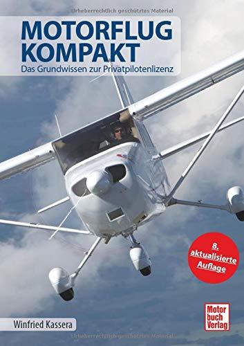 Motorflug kompakt: Das Grundwissen zur Privatpilotenlizenz