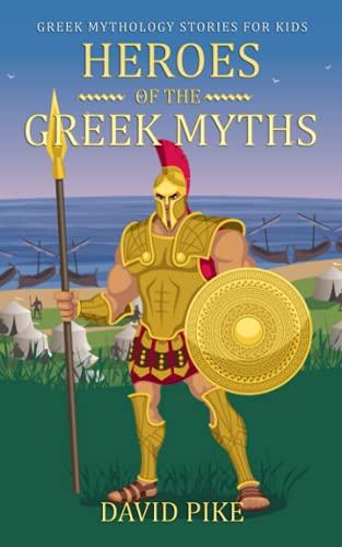 Greek Mythology stories for kids: Heroes of the Greek Myths
