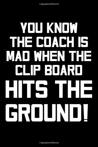 You Know The Coach Is Mad When The Clip Board Hits The Ground: Volleyball Coach Appreciation Gift 6x9 College Ruled Lined Notebook Journal