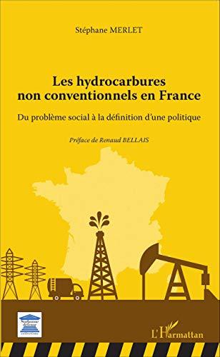Les hydrocarbures non conventionnels en France: Du problème social à la définition d'une politique