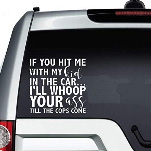 Als je me raakte met mijn kind in de auto ik gooi je kont tot de politie komen auto Sticker, Vinyl Car Decal, Decor voor raam, Bumper, Laptop, muren, computer, thmbler, mok, kop, telefoon, truck, auto-accessoires