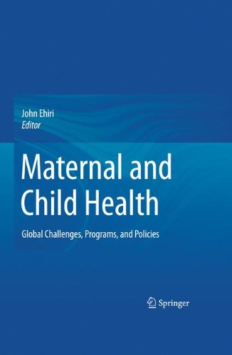 Maternal and Child Health: Global Challenges, Programs,...