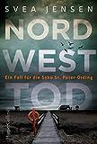 Nordwesttod (Ein Fall für die Soko St. Peter-Ording, Band 1) von Svea Jensen