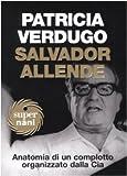 Salvador Allende. Anatomia di un complotto organizzato dalla Cia (Super Nani)
