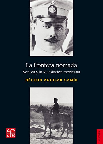 La frontera nómada. Sonora y la Revolución mexicana (Historia)